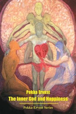 The Inner God and Happiness - Pekka Ervast 2 (Paperback)