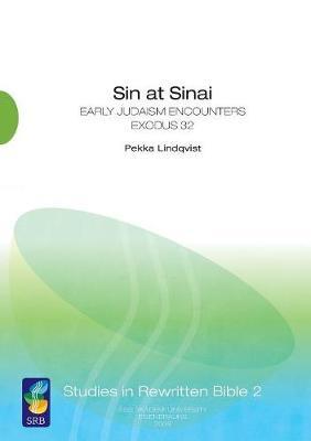 Sin at Sinai: Early Judaism Encounters Exodus 32 (Paperback)