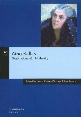 Aino Kallas: Negotiations with Modernity (Paperback)