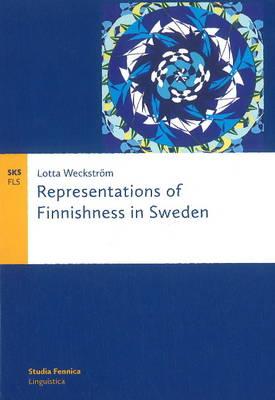 Representations of Finnishness in Sweden (Paperback)