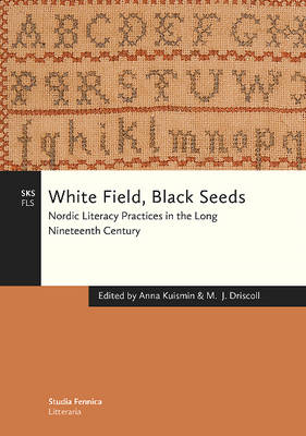 White Field, Black Seeds: Nordic Literacy Practices in the Long Nineteenth Century (Paperback)