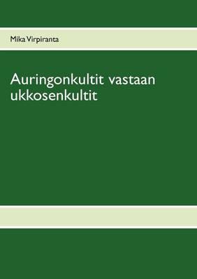 Auringonkultit Vastaan Ukkosenkultit (Paperback)