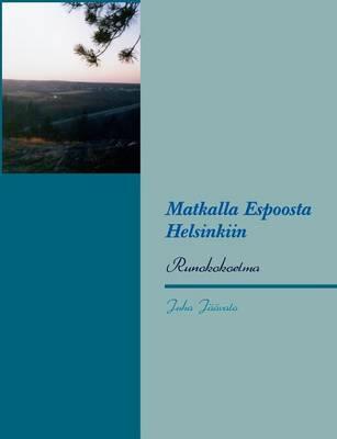 Matkalla Espoosta Helsinkiin (Paperback)