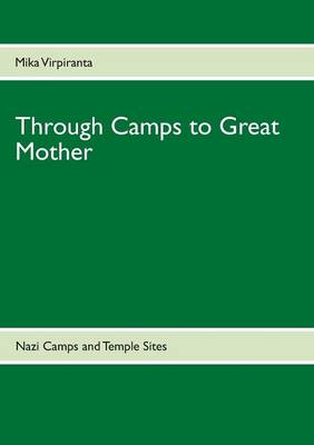 Through Camps to Great Mother (Paperback)