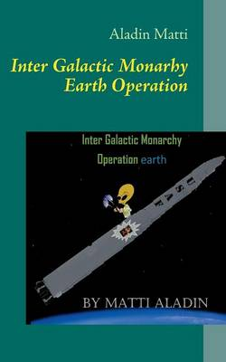 Inter Galactic Monarhy Earth Operation (Paperback)