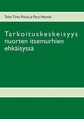 Tarkoituskeskeisyys Nuorten Itsemurhien Ehkaisyssa (Paperback)