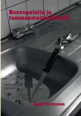 Rosvopaistia Ja Tammanmaitojaateloa (Paperback)