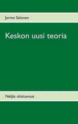 Keskon Uusi Teoria (Paperback)