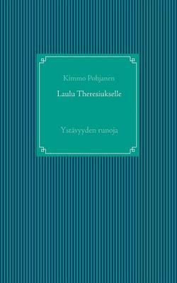 Laulu Theresiukselle (Paperback)