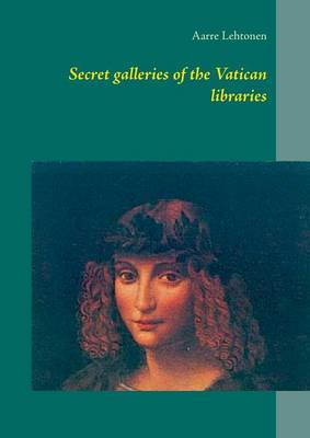 Secret Galleries of the Vatican Libraries (Paperback)