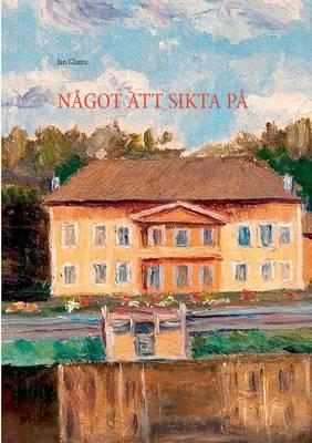 Nagot Att Sikta Pa (Paperback)