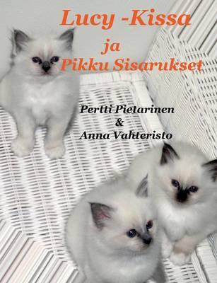 Lucy-Kissa Ja Pikku Sisarukset (Paperback)