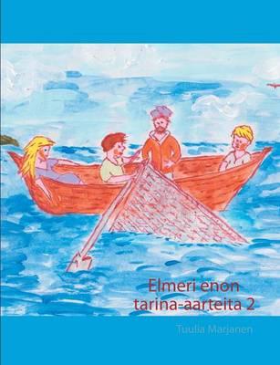Elmeri Enon Tarina-Aarteita 2 (Paperback)