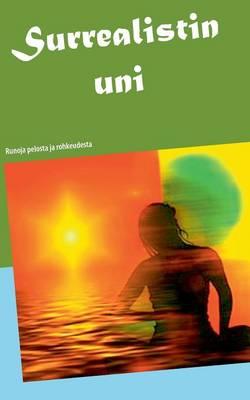 Surrealistin uni: Runoja pelosta ja rohkeudesta (Paperback)