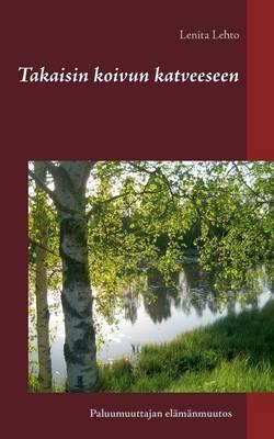 Takaisin Koivun Katveeseen (Paperback)