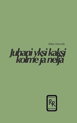 Juhani Yksi Kaksi Kolme Ja Nelja (Paperback)