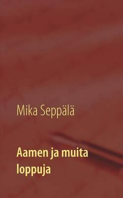 Aamen Ja Muita Loppuja (Paperback)