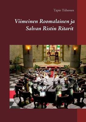 Viimeinen Roomalainen Ja Salvan Ristin Ritarit (Paperback)