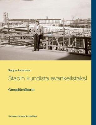 Stadin Kundista Evankelistaksi (Paperback)