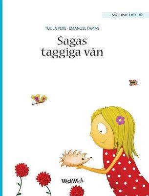 "Sagas Taggiga V n: Swedish Edition of ""stella and Her Spiky Friend"" - Saga 3 (Hardback)"