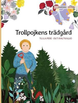 "Trollpojkens Tr dg rd: Swedish Edition of ""the Gnome's Garden"" (Hardback)"