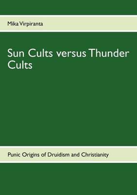 Sun Cults Versus Thunder Cults (Paperback)