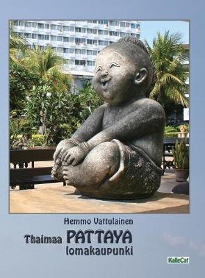 Thaimaa - Pattaya Lomakaupunki: Valokuvakirja (Hardback)