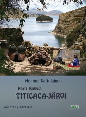Peru Bolivia - Titicaca-Jarvi: Valokuvakirja (Hardback)