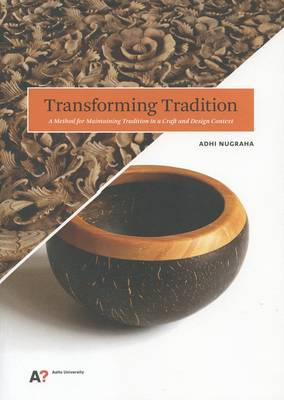Transforming Tradition - A Method for Maintaining Tradition in A Craft and Design Context (Paperback)