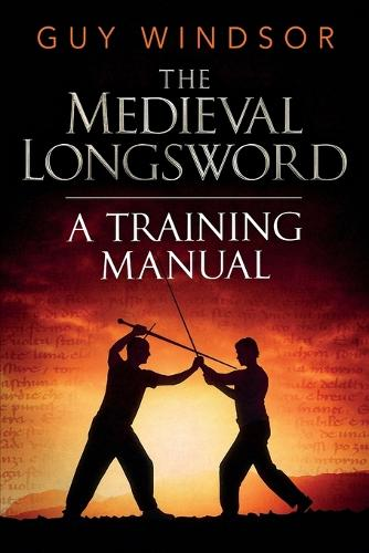 Mastering the Art of Arms, Volume 2: The Medieval Longsword (Paperback)