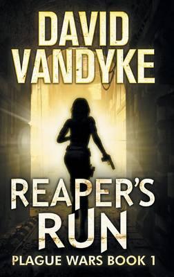 Reaper's Run - Plague Wars 1 (Hardback)