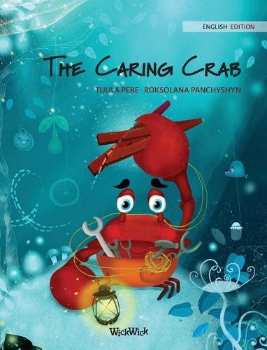 The Caring Crab - Colin the Crab 1 (Hardback)