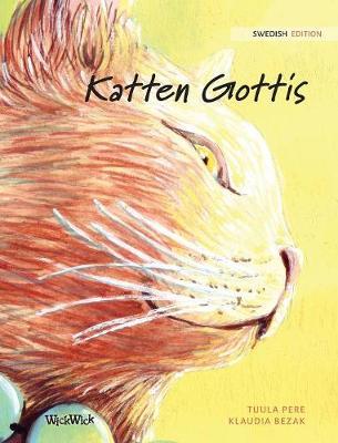 "Katten Gottis: Swedish Edition of ""the Healer Cat"" (Hardback)"