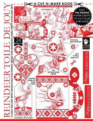 Reindeer Toile de Jouy Cut-N-Make Book: Classic Red and White Engravings Plus Nordic Braids for Handmade Cards, Pretty Packs and Gifts - Cut-N-Make Book 3 (Paperback)