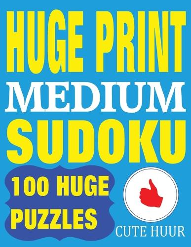 Huge Print Medium Sudoku: 100 Medium Level Sudoku Puzzles with 2 puzzles per page. 8.5 x 11 inch book - Large Print Sudoku Medium Level 1 (Paperback)