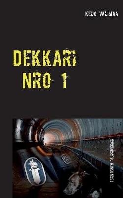Dekkari Nro 1 (Paperback)