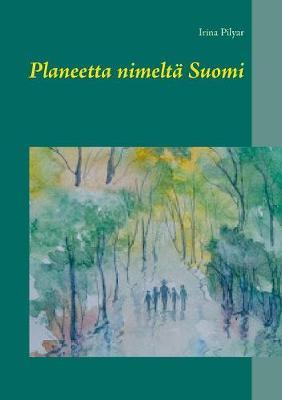 Planeetta Nimelt Suomi (Paperback)