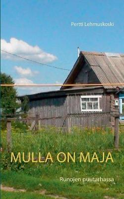 Mulla on Maja (Paperback)