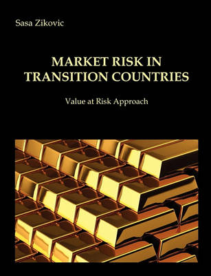 Market Risk in Transition Countries - Value at Risk Approach (Paperback)