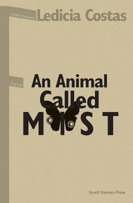 An Animal Called Mist - Small Stations Fiction 10 (Paperback)