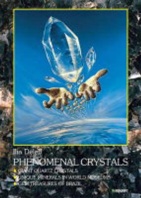 Phonomenal Crystals: Giant Quartz Crystals - Unique Minerals in World Museums - Gem Treasures of Brazil (Hardback)