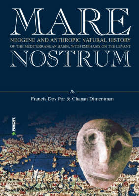 Mare Nostrum: Neogene and Anthropic Natural History of the Mediterranean Basin, with Emphasis on the Levant (Hardback)