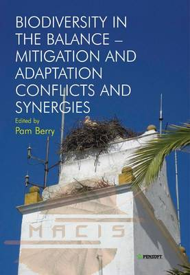 Biodiversity in the Balance - Mitigation and Adaptation Conflicts and Synergies (Paperback)