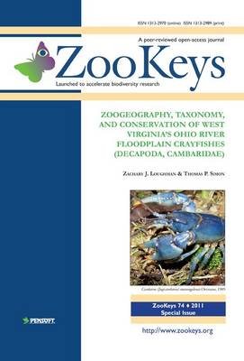 Zoogeography, Taxonomy, and Conservation of West Virginia's Ohio River Floodplain Crayfishes (Decapoda, Cambaridae) - ZooKeys 74 (Paperback)