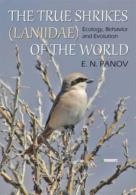 The True Shrikes (Laniidae) of the World: Ecology, Behavior and Evolution (Hardback)