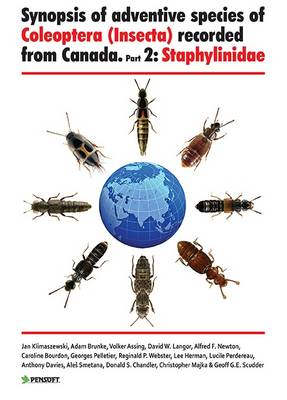 Synopsis of Adventive Species of Coleoptera (insecta) Recorded from Canada: Staphylinidae Pt. 2 - Pensoft Series Faunistica 104 (Hardback)