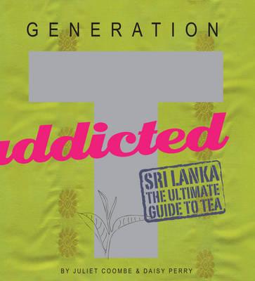 Generation T: Sri Lanka: The Ultimate Guide to Tea (Paperback)