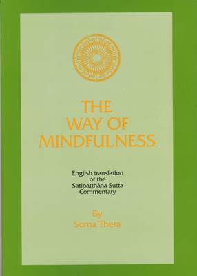 The Way of Mindfulness: Satipatthana Sutta Commentary (Paperback)