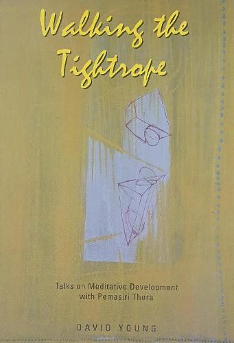Walking the Tightrope: Talks on Meditative Development (Paperback)