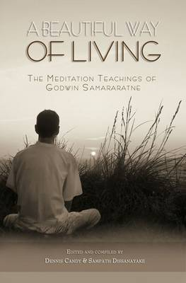 A Beautiful Way of Living: The Meditation Teachings of (Paperback)
